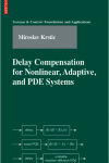 Delay Compensation for Nonlinear, Adaptive, and PDE Systems